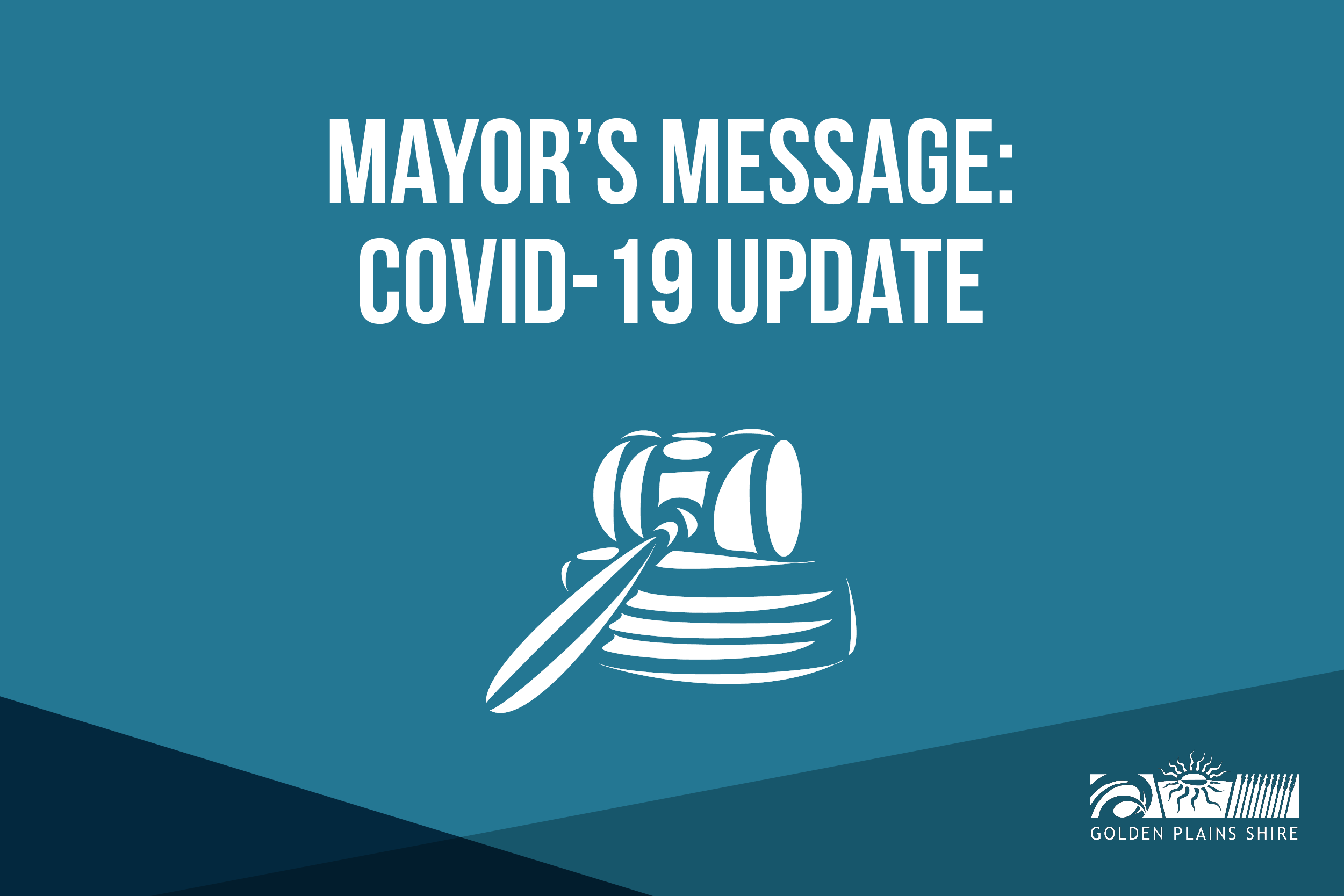 Golden Plains Shire Council Mayor's Message COVID-19 Update